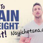 वजन बढ़ाने/मोटा होने के 21 आसान तरीके ? How to Gain Weight in Hindi