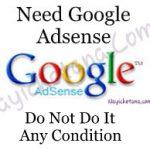Google Adsense चाहिए : आप यह गलती भूलकर भी न करे