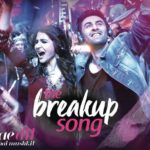 Breakup Song New Lyrics Part 2 In Hindi