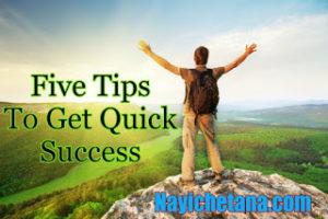 5 Tips to Get Quick Success in hindi सफलता की ख़ुशी