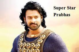 प्रभास की जीवनी, Super Star Prabhas