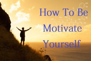 खुद को हमेशा Motivate कैसे रखे, How to Be Motivate Yourself Always In Hindi, Self Motivation at Amazon.in,How to Motivate Yourself, HOW TO STAY MOTIVATED ALWAYS Hindi, How to stay Motivated hindi, 5 Simple Ways to Motivate Yourself hindi, motivated kaise rahe, motivation kaha se laaye, kaise rahe motivated, motivation