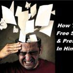 tanav, tension, How To Free Stress & Pressure In Hindi , बिना किसी प्रेशर के लाइफ को कैसे जियें