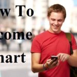 how to be smart kaise bane in hindi,स्मार्ट कैसे बनें, smart kaise bane, smart kaise bana ja sakta hai, smart banne ke tarike kya hain, smart in hindi
