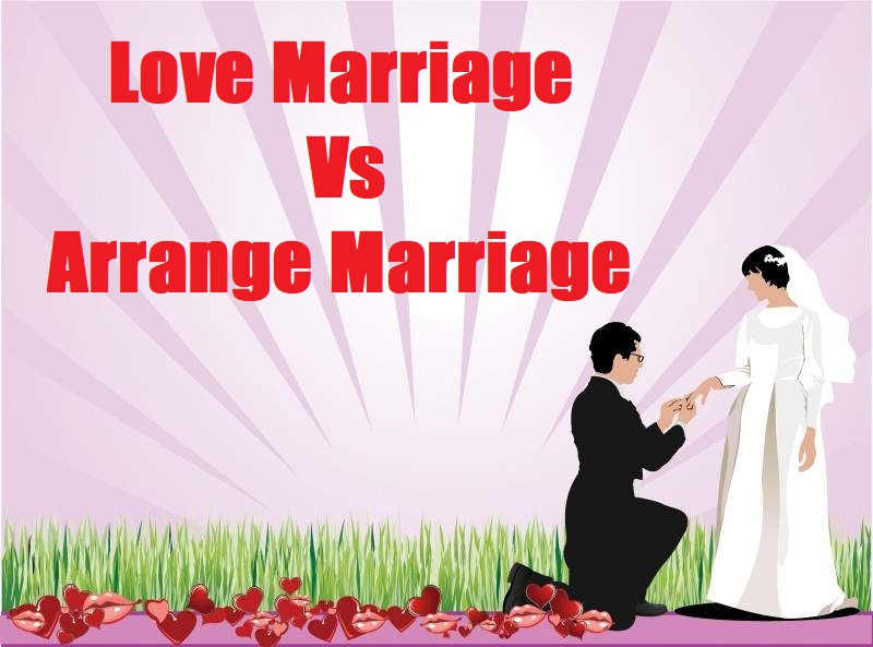 शादी लव मैरिज करनी चाहिए या अरैंज मैरिज,Love Marriage Vs Arrange Marriage Comparison In Hindi,Nayichetana.com,Shadi Love marrige kaise kare,Prem vivah hindi