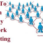 Network Marketing क्या है, पैसे कैसे कमाए, Network Marketing, Direct Marketing, how to earn money from network marketing, Multi Level Marketing, How To Earn Money Network Marketing In Hindi, Nayichetana.com