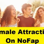 नो-फैप में फीमेल अट्रैक्शन कैसे मिलता है, Female Attraction On NoFap In Hindi,NoFap kya hota hai, NoFap benefit in hindi, NoFap hard mode in hindi, NoFap female attraction hindi me, NoFap kya hota hai, NoFap ke benefit, NoFap india in hindi , nofap kaise karte hai, NoFap 90 days in hindi,nayichetana.com