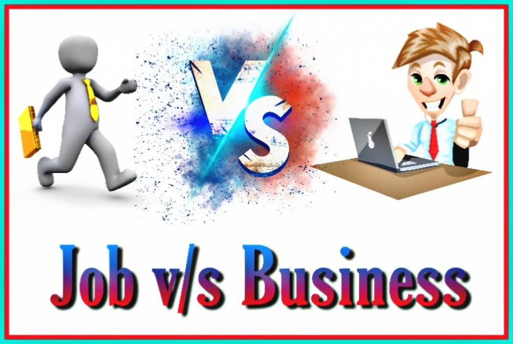 जॉब करना बेहतर है या बिजनेस, Job Vs Business Which Is Better In Hindi,Job Vs Business,naukri ke fayde,bijnes ke nuksan fayde,nayichetana.com