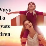 How To Motivate Children In Hindi,बच्चों को सुप्रेरित करने के 6 उपाय, How To Motivate Children In Hindi,Bachho ko motivate kaise kare,apne bache ko prerit kaise kare, child