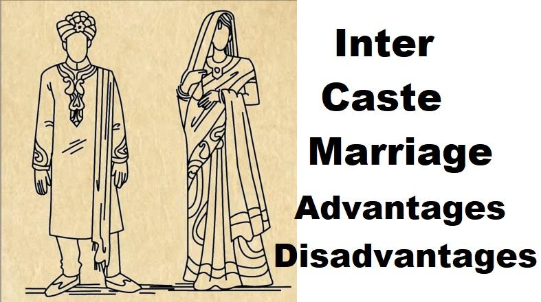 इंटरकास्ट मैरिज के फायदे व नुकसान, Inter Caste Marriage Advantages Disadvantages In Hindi, Inter Caste Marriage ke benefit, Caste Marriage